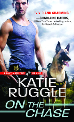 Rocky Mountain K9 Unit series Book #2: <i>On the Chase</i>