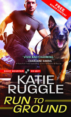 Run to Ground (Rocky Mountain K9 Unit #1) is Here!