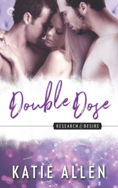 <i>Double Dose</i> (Research & Desire book #4): Available October 2017