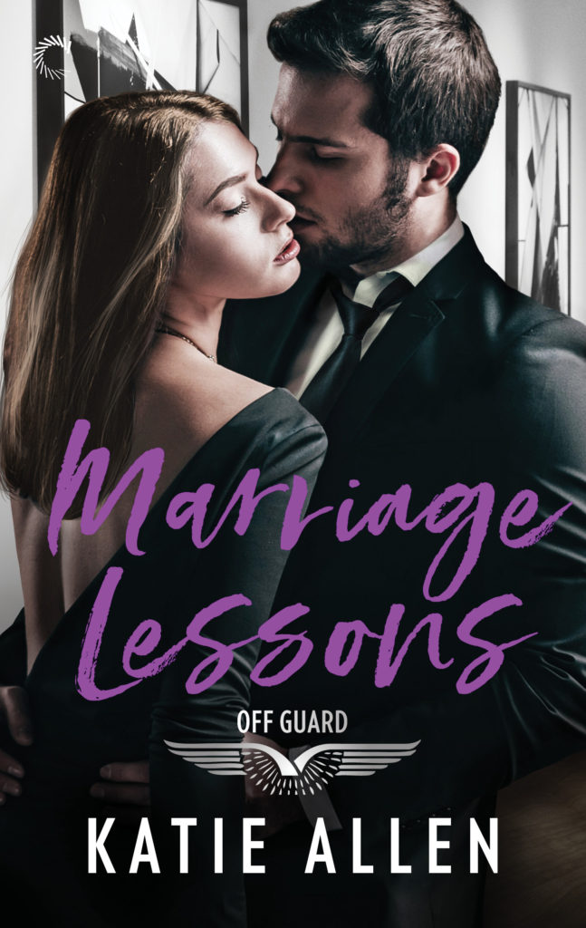 <i>Marriage Lessons</i> (Off Guard series #3) Available Oct. 15, 2018