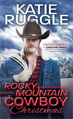 Rocky Mountain Cowboys series Book #1: <i>Rocky Mountain Cowboy Christmas</i> (Available 9/25/18)